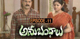 Anubhandhalu Telugu TV Serial Episode # 11