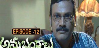Anubhandhalu Telugu TV Serial Episode 12