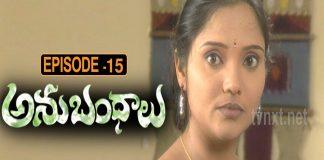 Anubhandhalu Telugu TV Serial Episode #15