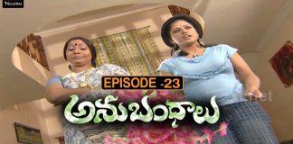 Anubhandhalu Telugu TV Serial Episode 23 Sri Charan, Vinod bala, Preethi Nigam