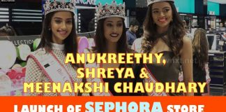 Launch of Sephora Store With Anukreethy, Shreya & Meenakshi Chaudhary