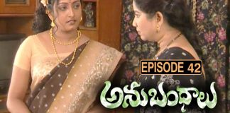 Anubhandhalu Telugu TV Serial . Episode # 42