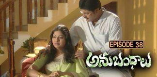 Anubhandhalu Telugu TV Serial Episode #38 Sri Charan, Vinod bala, Preethi Nigam.
