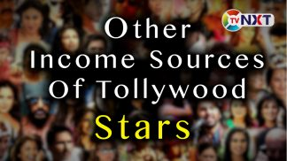 Tollywood actors, tollywood stars, other income sources of tollywood stars